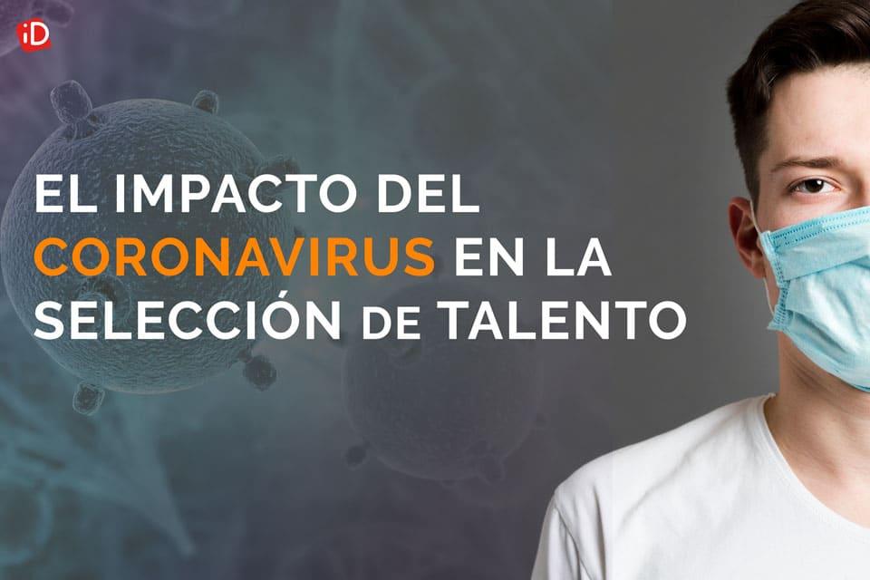 El impacto de Coronavirus en la Selección de Talento